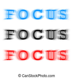 Focus - The word focus in three different color variations...