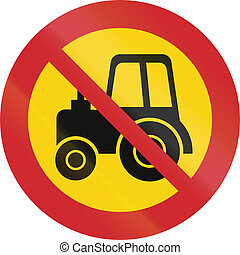 Road sign used in Sweden - No tractors, construction vehicles etc