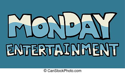 Monday entertainment message - Creative design of Monday...