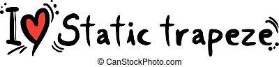 Static trapeze love - Creative design of Static trapeze love