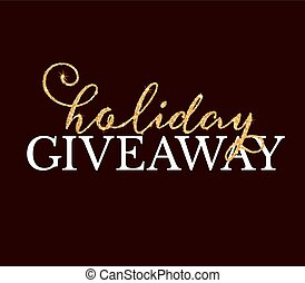 Golden Holiday Giveaway sign at black background - Golden...