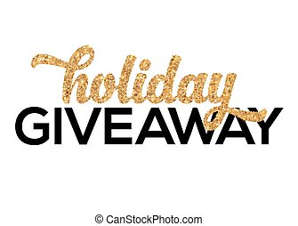 Golden Holiday Giveaway vector sign at white background -...