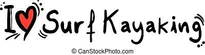 Surf Kayaking love - Creative design of Surf Kayaking love