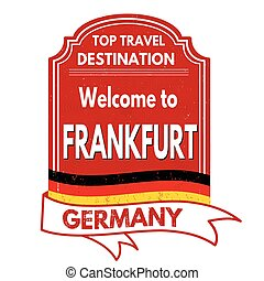 Welcome to Frankfurt stamp - Welcome to Frankfurt grunge...