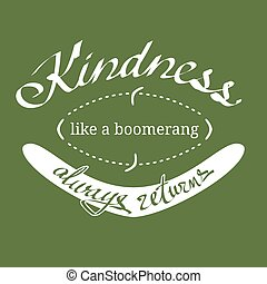 Kindness Like a Boomerang Vector Quotation - Kindness like a...