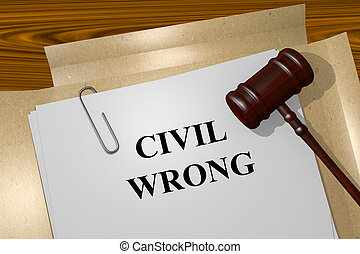 Civil Wrong concept - Render illustration of Civil Wrong...