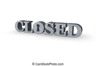 closed - the word closed with a keyhole - 3d illustration