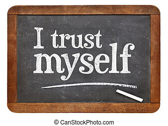 I trust myself - self confidence concept - I trust myself -...