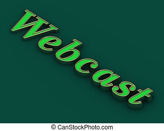 Webcast - inscription of golden letters on green contrasting...