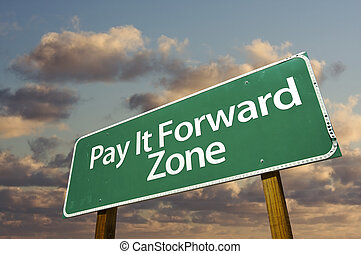 Pay It Forward Zone Green Road Sign and Clouds - Pay It...