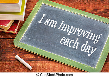 I am improving each day
