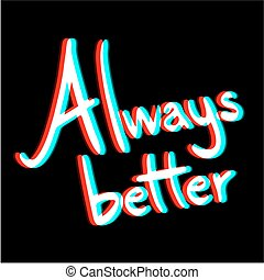 Always better - Creative design of Always better