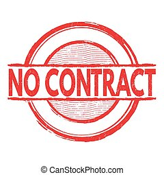 No contract stamp - No contract grunge rubber stamp over a...
