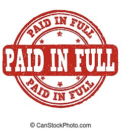 Paid in full stamp - Paid in full grunge rubber stamp over a...