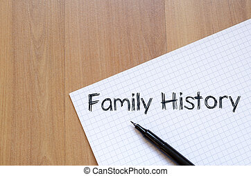 Family history write on notebook - Family history text...