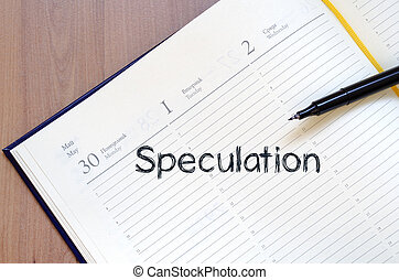 Speculation write on notebook - Speculation text concept...