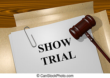 Show Trial concept - Render illustration of Show Trial title...