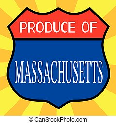 Produce Of Massachusetts Shield - Route 66 style traffic...