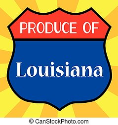 Produce Of Louisiana Shield - Route 66 style traffic sign...