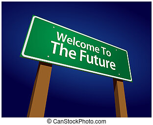 Welcome To The Future Green Road Sign Illustration Against...