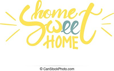 Home sweet home hand lettering. - Home sweet home hand...
