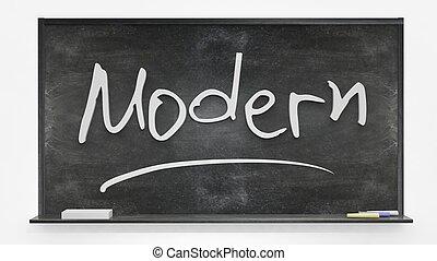 Modern written on blackboard