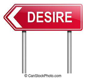 Desire sign concept - Illustration depicting a sign with a...