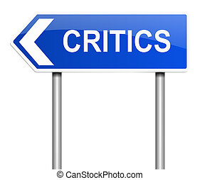 Critics sign concept. - Illustration depicting a sign with a...