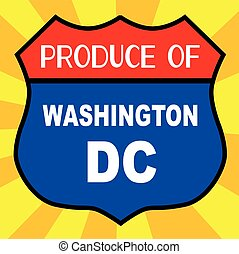 Produce Of Washington DC - Route 66 style traffic sign with...