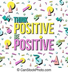 Inspiration quote positive retro background - Think and be...