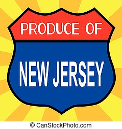 Produce Of New Jersey - Route 66 style traffic sign with the...