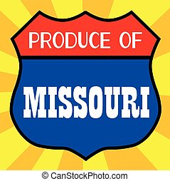 Produce Of Missouri - Route 66 style traffic sign with the...