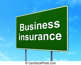 Insurance concept: Business Insurance on road sign...