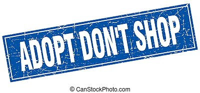 adopt don't shop blue square grunge stamp on white