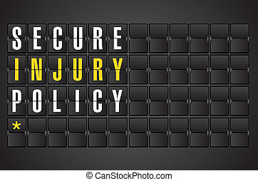 injury policy concept sign on airport board background...