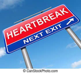 Heartbreak sign concept - Illustration depicting a sign with...