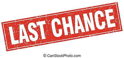 last chance red square grunge stamp on white