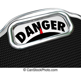 Danger Word Scale Health Warning Disease Sickness Overweight Risk