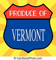 Produce Of Vermont - Route 66 style traffic sign with the...