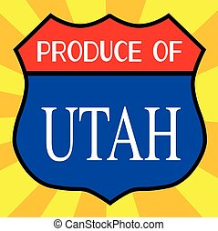 Produce Of Utah - Route 66 style traffic sign with the...