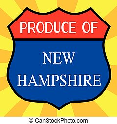 Produce Of New Hampshire - Route 66 style traffic sign with...