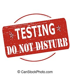 Testing do not disturb - Rubber stamp with text testing do...