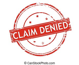 Claim denied - Rubber stamp with text claim denied inside,...