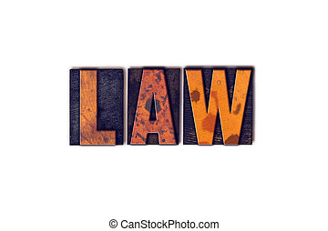 Law Concept Isolated Letterpress Type - The word Law written...