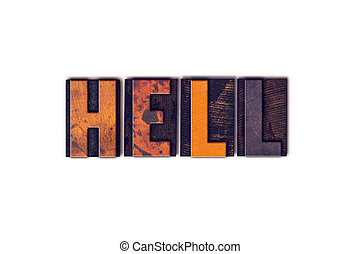 "Hell Concept Isolated Letterpress Type - The word ""Hell""..."