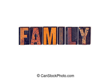"Family Concept Isolated Letterpress Type - The word ""Family""..."