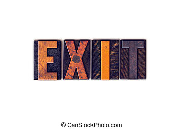"""Exit Concept Isolated Letterpress Type - The word """"Exit""""..."""