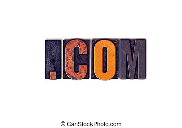 Dot Com Concept Isolated Letterpress Type - The word Dot Com...
