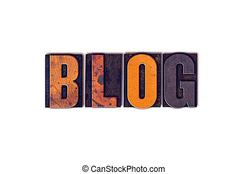 Blog Concept Isolated Letterpress Type - The word Blog...