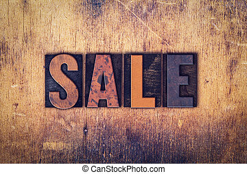 Sale Concept Wooden Letterpress Type - The word Sale written...